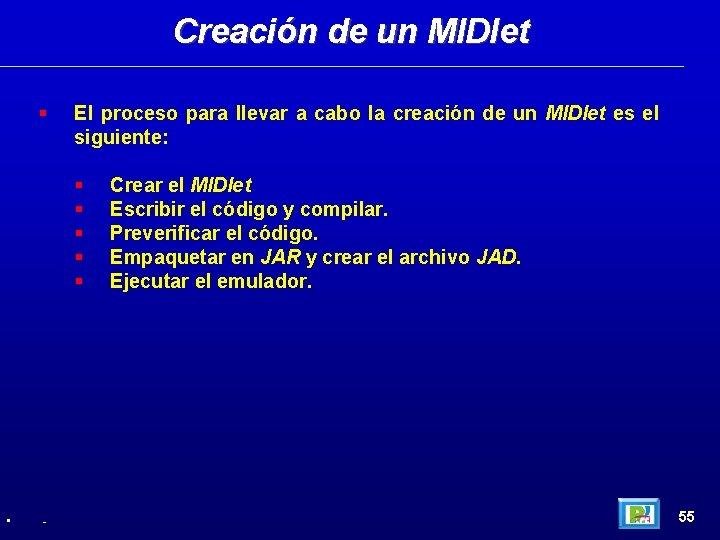 Creación de un MIDlet El proceso para llevar a cabo la creación de un