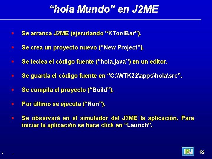 """hola Mundo"" en J 2 ME • Se arranca J 2 ME (ejecutando ""KTool."