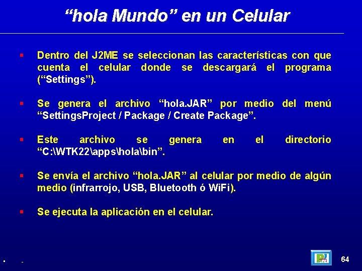 """hola Mundo"" en un Celular • Dentro del J 2 ME se seleccionan las"