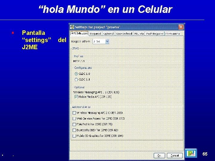 """""""hola Mundo"""" en un Celular • - Pantalla """"settings"""" J 2 ME del 65"""
