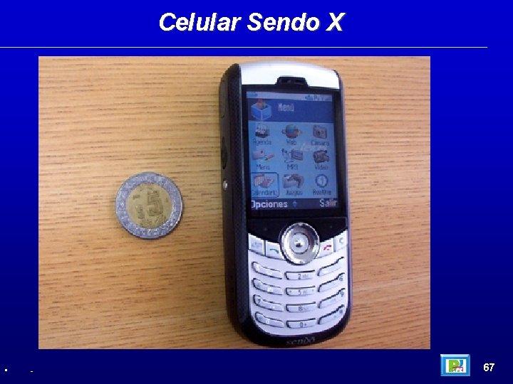 Celular Sendo X • - 67