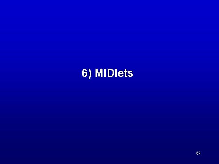 6) MIDlets 69