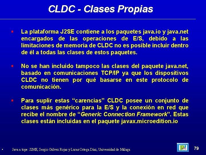 CLDC - Clases Propias • La plataforma J 2 SE contiene a los paquetes
