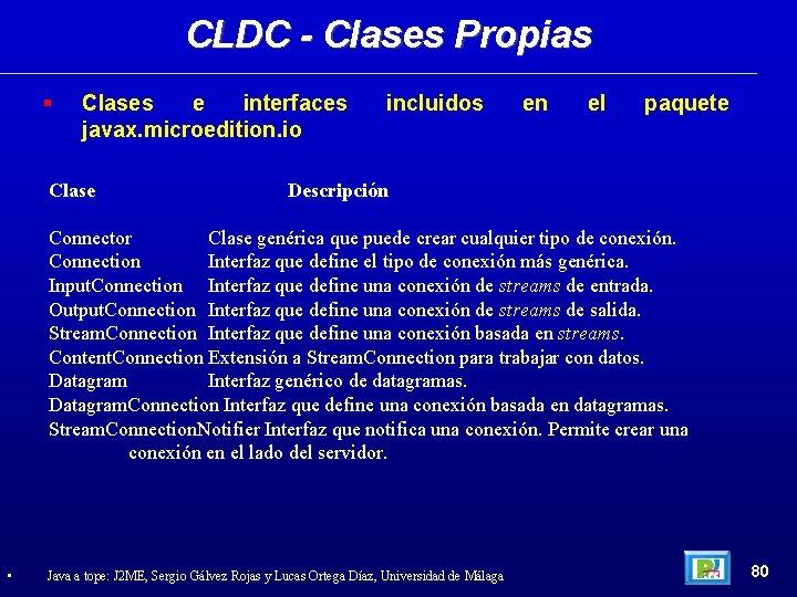 CLDC - Clases Propias Clases e interfaces javax. microedition. io Clase incluidos en el