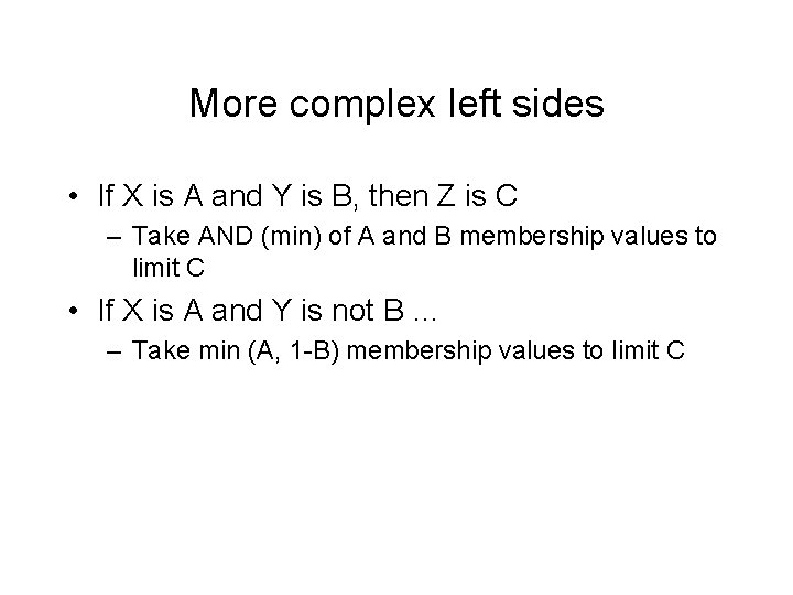 More complex left sides • If X is A and Y is B, then