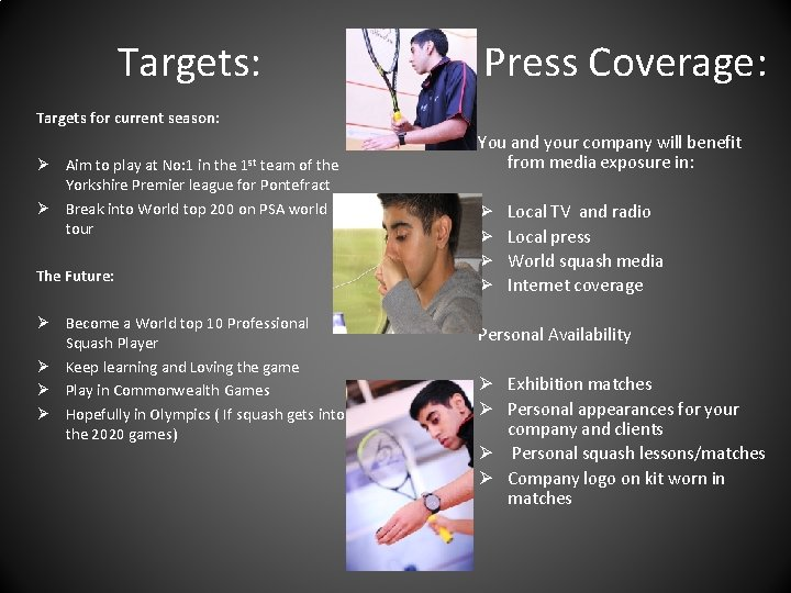 Targets: Press Coverage: Targets for current season: Ø Aim to play at No: 1
