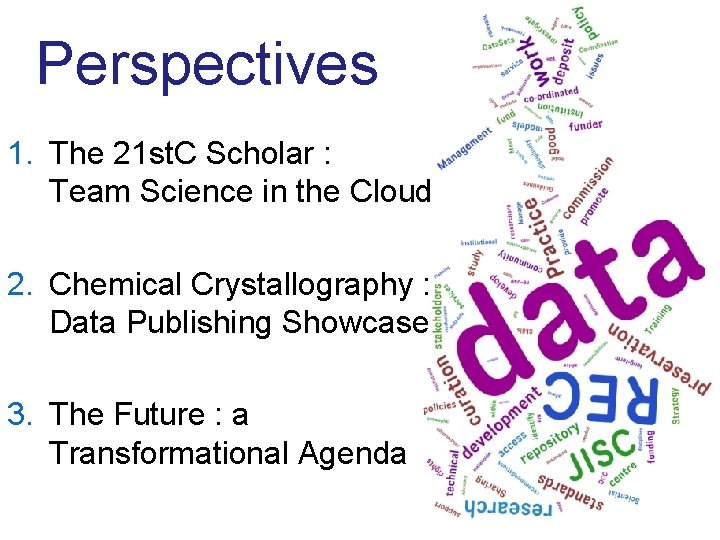 Perspectives 1. The 21 st. C Scholar : Team Science in the Cloud 2.