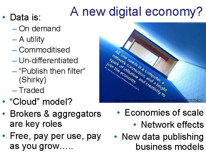 • Data is: A new digital economy? – On demand – A utility