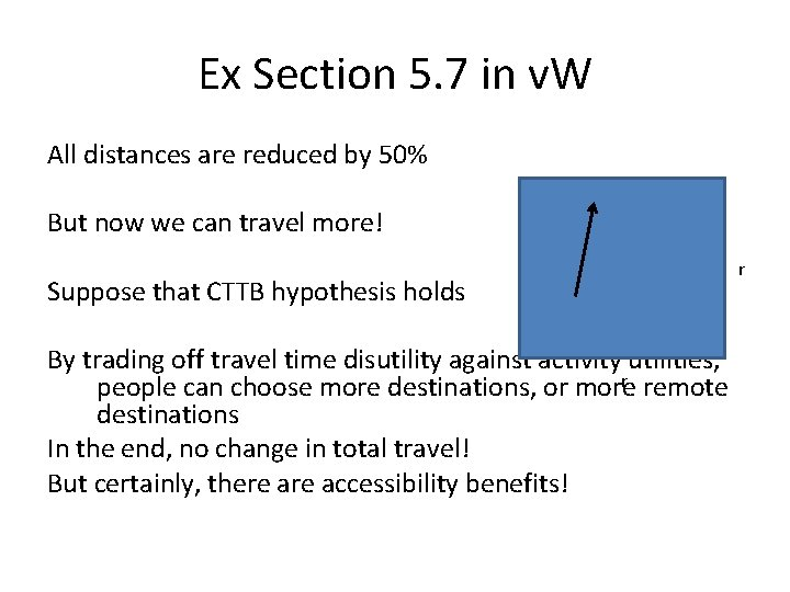 Ex Section 5. 7 in v. W All distances are reduced by 50% But