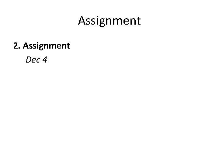 Assignment 2. Assignment Dec 4