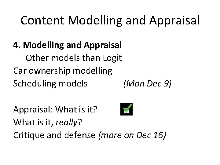 Content Modelling and Appraisal 4. Modelling and Appraisal Other models than Logit Car ownership