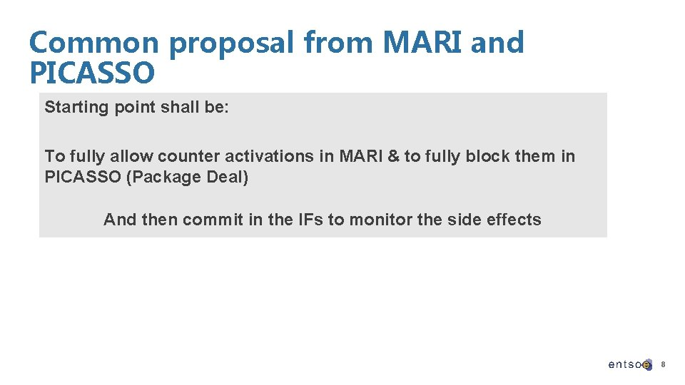Common proposal from MARI and PICASSO Starting point shall be: To fully allow counter