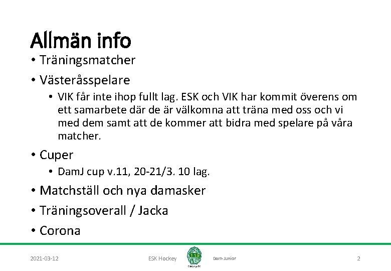 Allmän info • Träningsmatcher • Västeråsspelare • VIK får inte ihop fullt lag. ESK