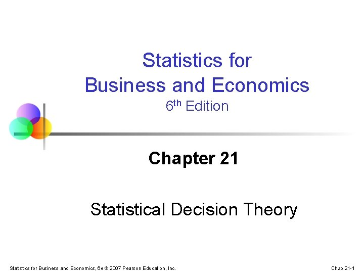 Statistics for Business and Economics 6 th Edition Chapter 21 Statistical Decision Theory Statistics