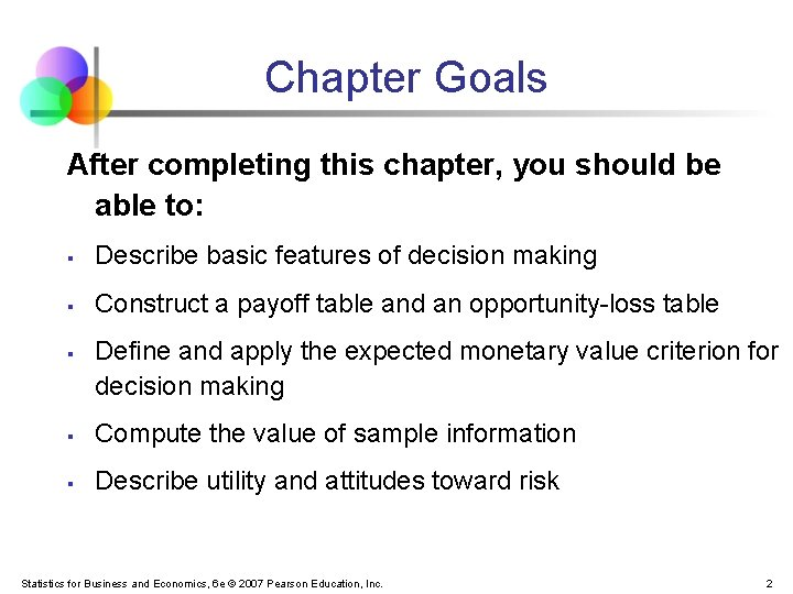 Chapter Goals After completing this chapter, you should be able to: § Describe basic