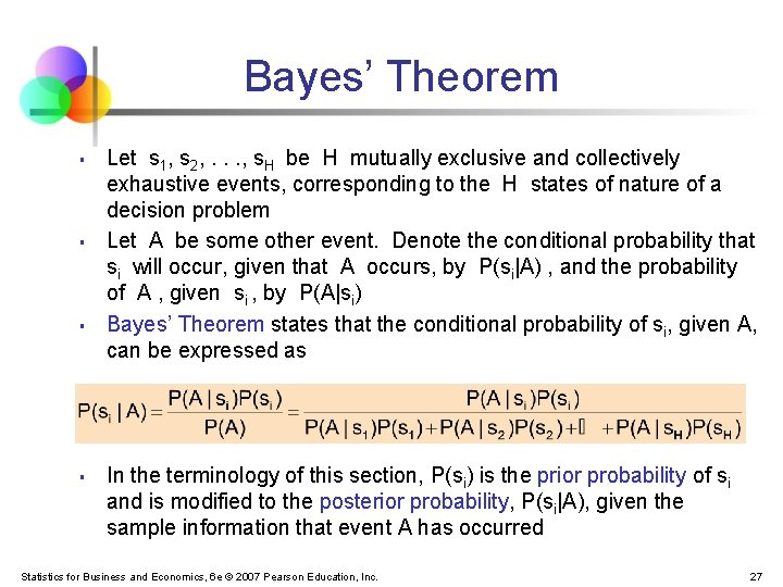 Bayes' Theorem § § Let s 1, s 2, . . . , s.