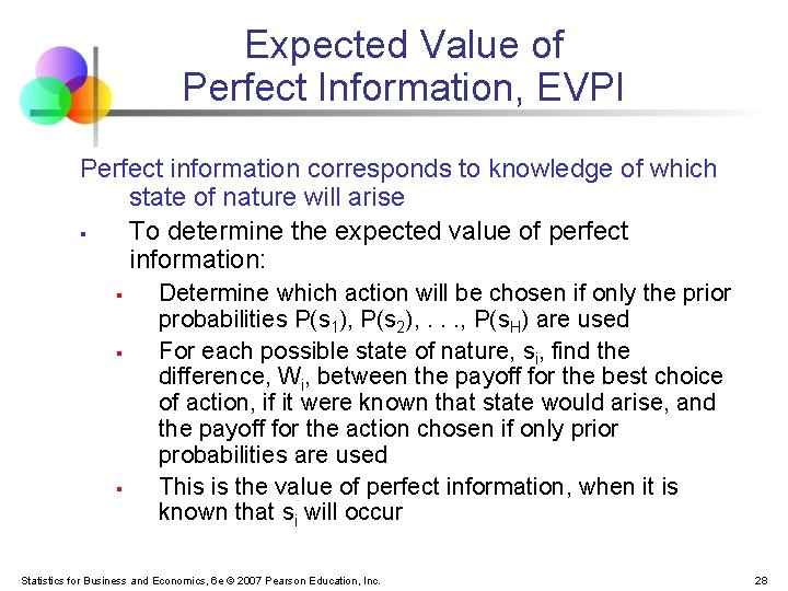 Expected Value of Perfect Information, EVPI Perfect information corresponds to knowledge of which state
