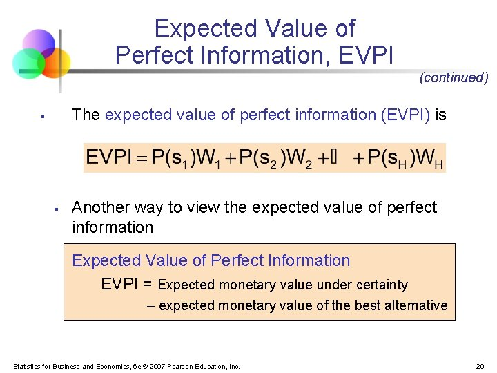 Expected Value of Perfect Information, EVPI (continued) The expected value of perfect information (EVPI)