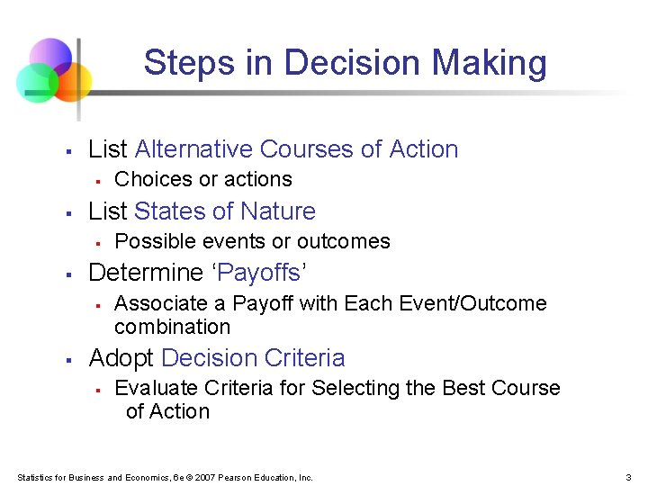 Steps in Decision Making § List Alternative Courses of Action § § List States