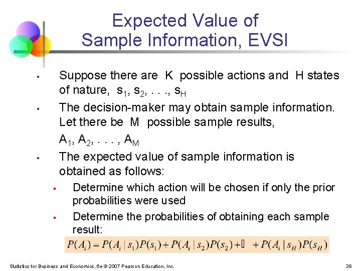Expected Value of Sample Information, EVSI Suppose there are K possible actions and H