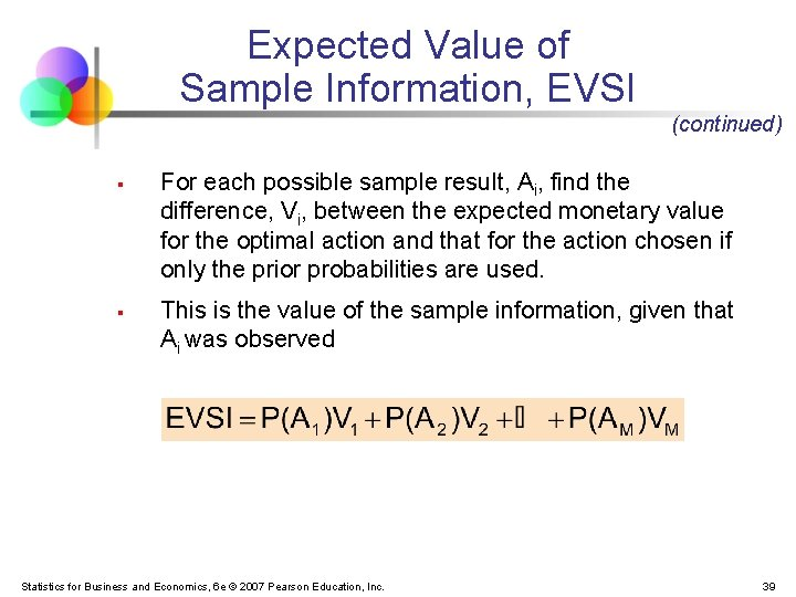 Expected Value of Sample Information, EVSI (continued) § § For each possible sample result,