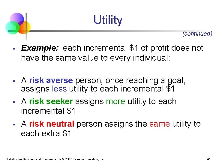 Utility (continued) § § Example: each incremental $1 of profit does not have the