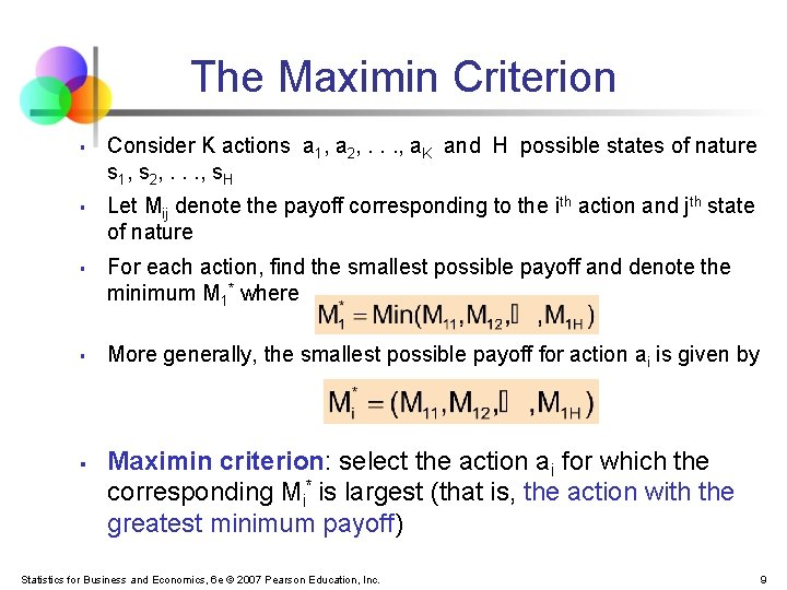 The Maximin Criterion § § § Consider K actions a 1, a 2, .