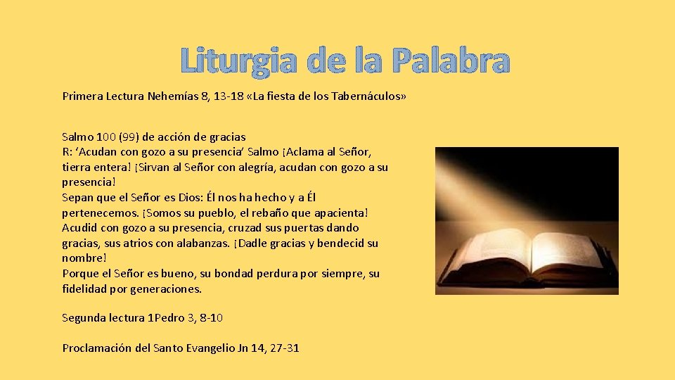 Liturgia de la Palabra Primera Lectura Nehemías 8, 13 -18 «La fiesta de los