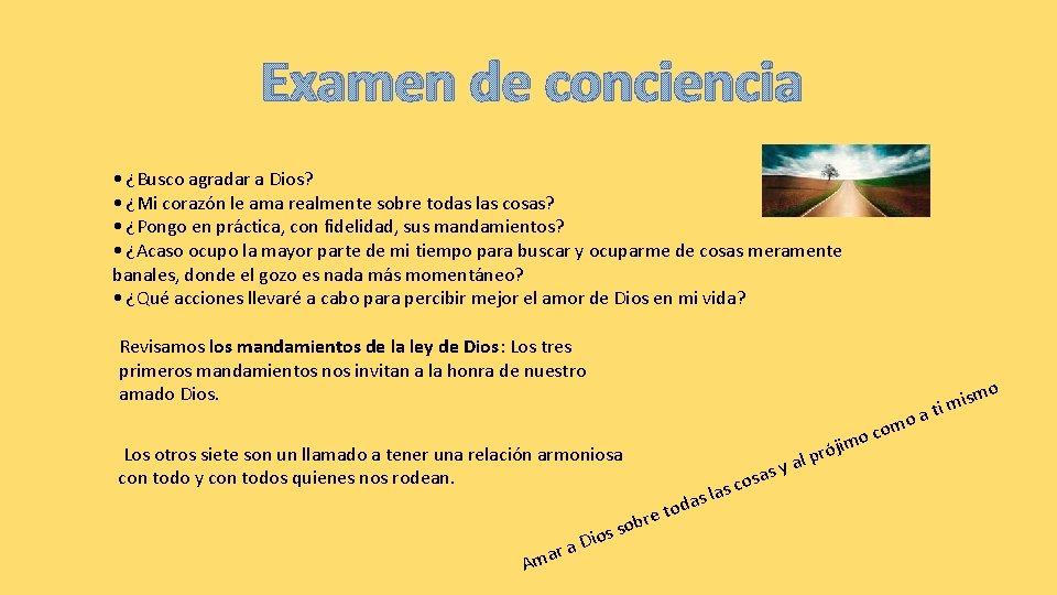 Examen de conciencia • ¿Busco agradar a Dios? • ¿Mi corazón le ama realmente