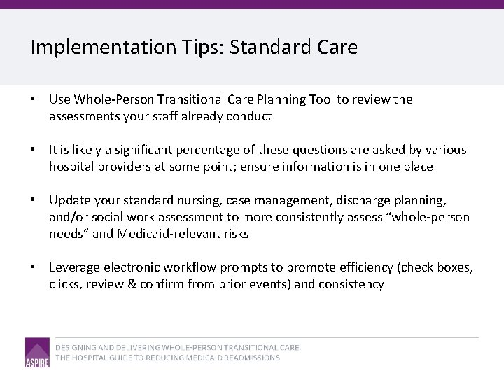 Implementation Tips: Standard Care • Use Whole-Person Transitional Care Planning Tool to review the