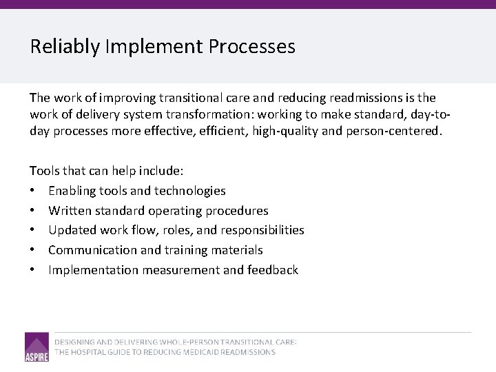 Reliably Implement Processes The work of improving transitional care and reducing readmissions is the