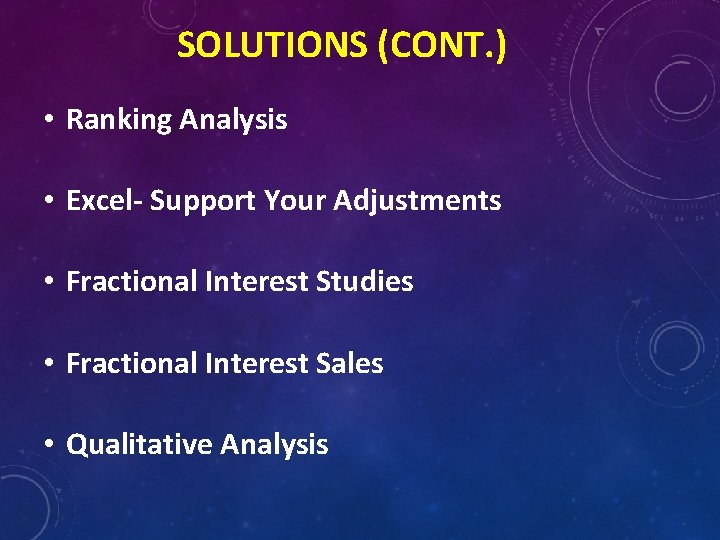 SOLUTIONS (CONT. ) • Ranking Analysis • Excel- Support Your Adjustments • Fractional Interest