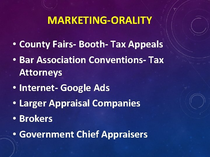MARKETING-ORALITY • County Fairs- Booth- Tax Appeals • Bar Association Conventions- Tax Attorneys •