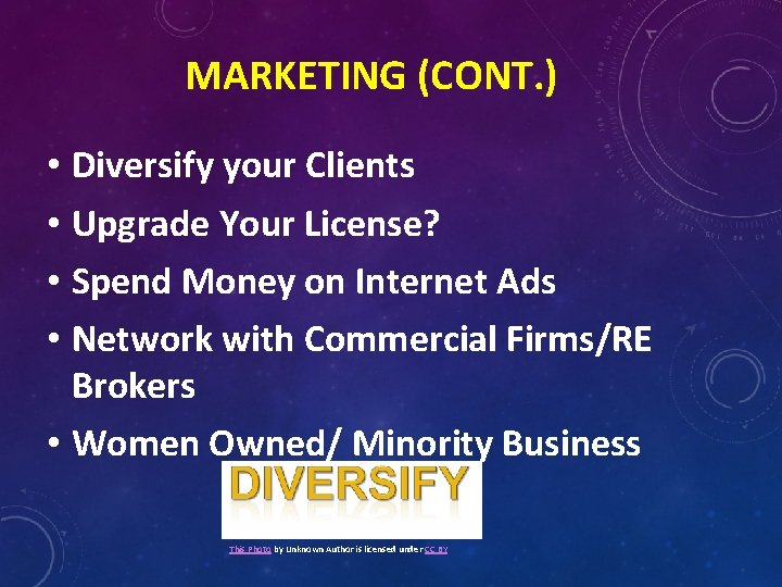 MARKETING (CONT. ) • Diversify your Clients • Upgrade Your License? • Spend Money