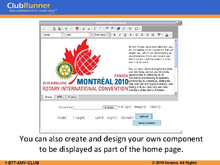 You can also create and design your own component to be displayed as part