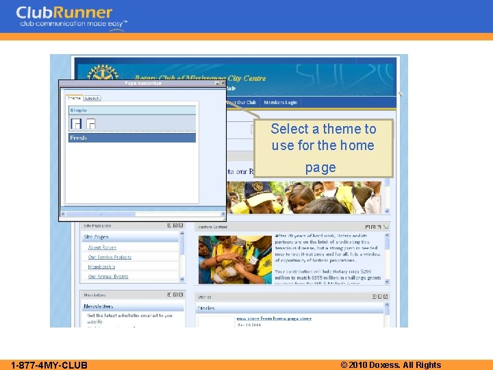 Select a theme to use for the home page. 1 -877 -4 MY-CLUB ©