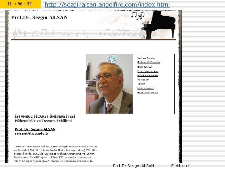 http: //sezginalsan. angelfire. com/index. html 3 Prof. Dr. Sezgin ALSAN Elektronik