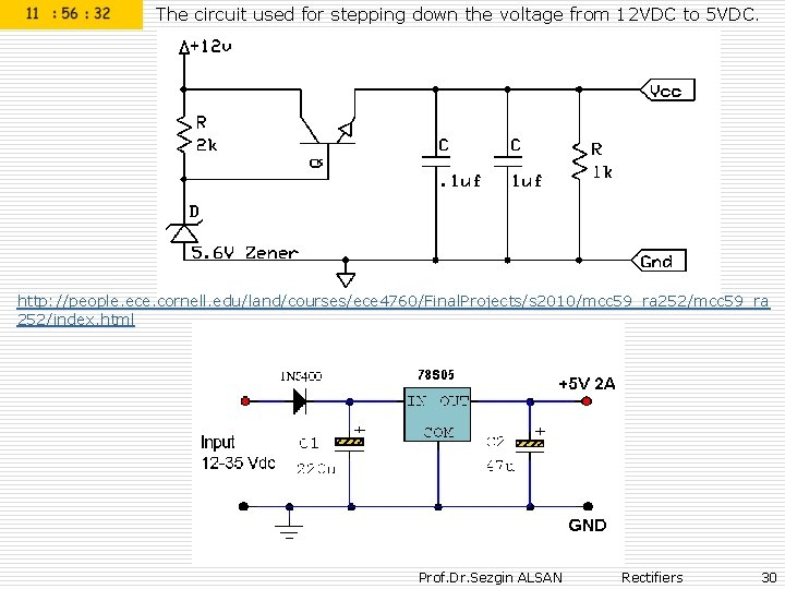 The circuit used for stepping down the voltage from 12 VDC to 5 VDC.