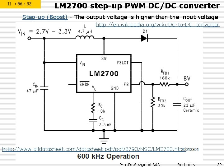 LM 2700 step-up PWM DC/DC converter Step-up (Boost) - The output voltage is higher