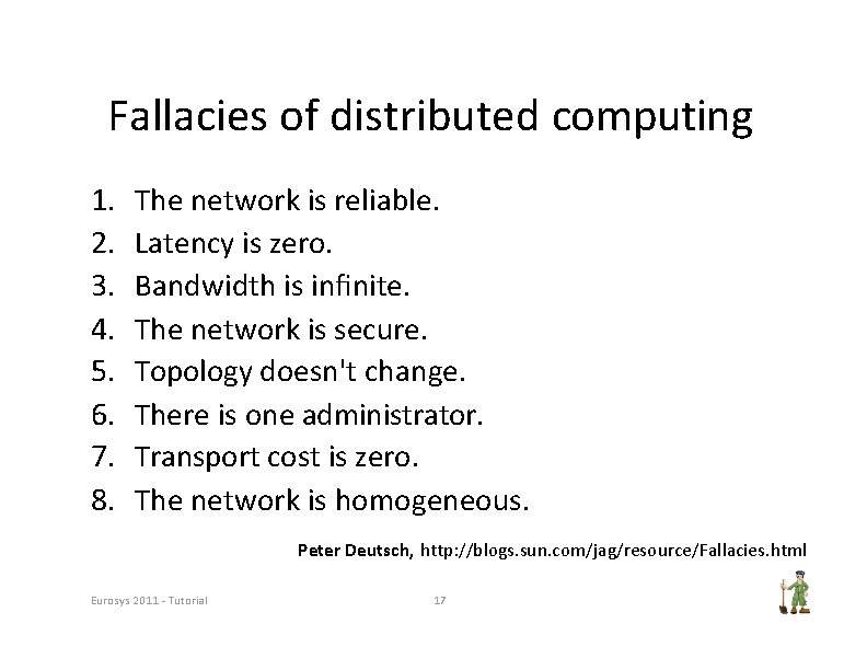 Fallacies of distributed computing 1. 2. 3. 4. 5. 6. 7. 8. The network