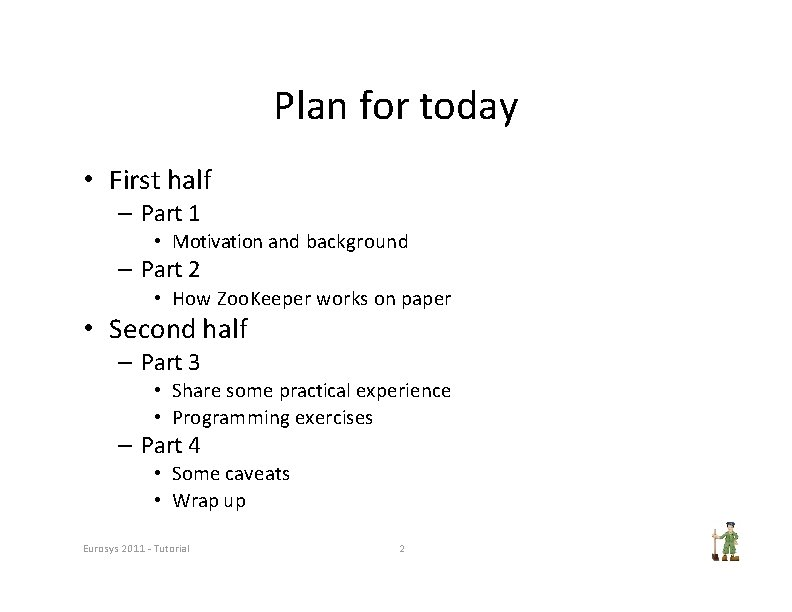 Plan for today • First half – Part 1 • Motivation and background –