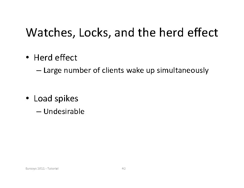 Watches, Locks, and the herd effect • Herd effect – Large number of clients