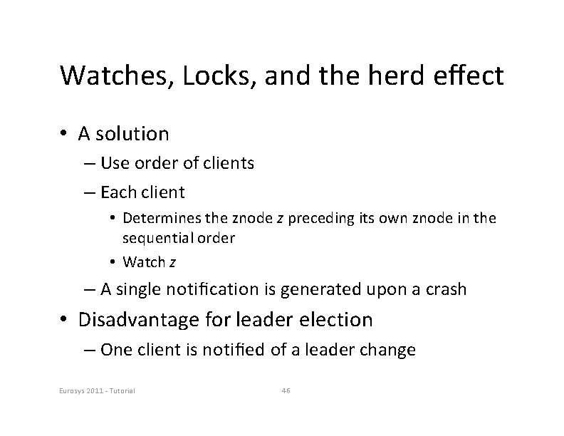 Watches, Locks, and the herd effect • A solution – Use order of clients