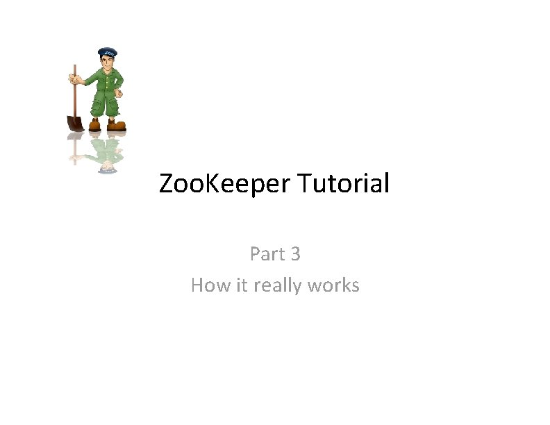 Zoo. Keeper Tutorial Part 3 How it really works