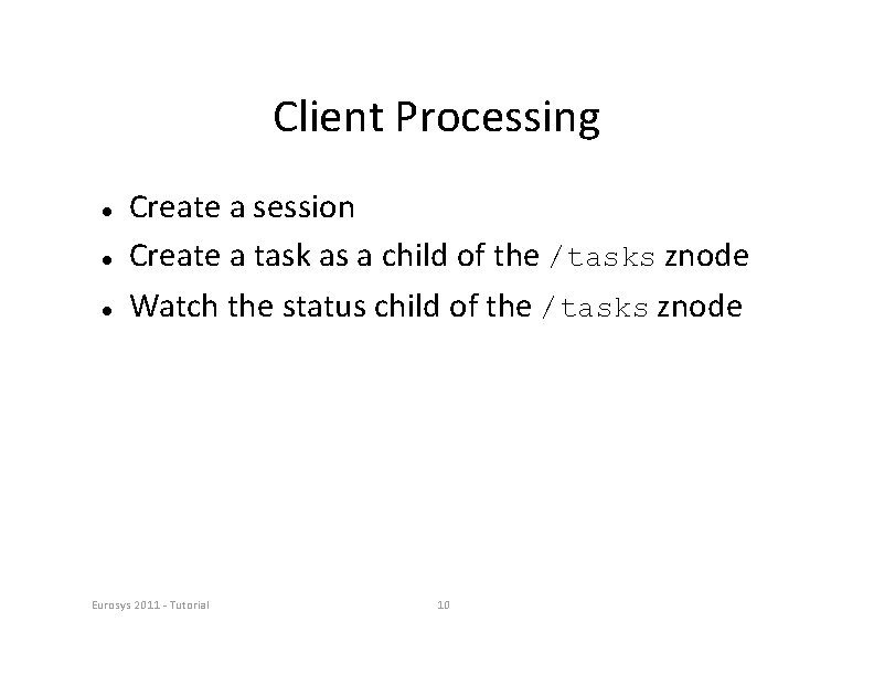 Client Processing Create a session Create a task as a child of the /tasks