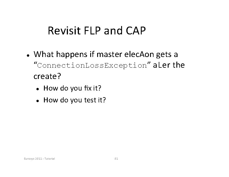 """Revisit FLP and CAP What happens if master elec. Aon gets a """"Connection. Loss."""