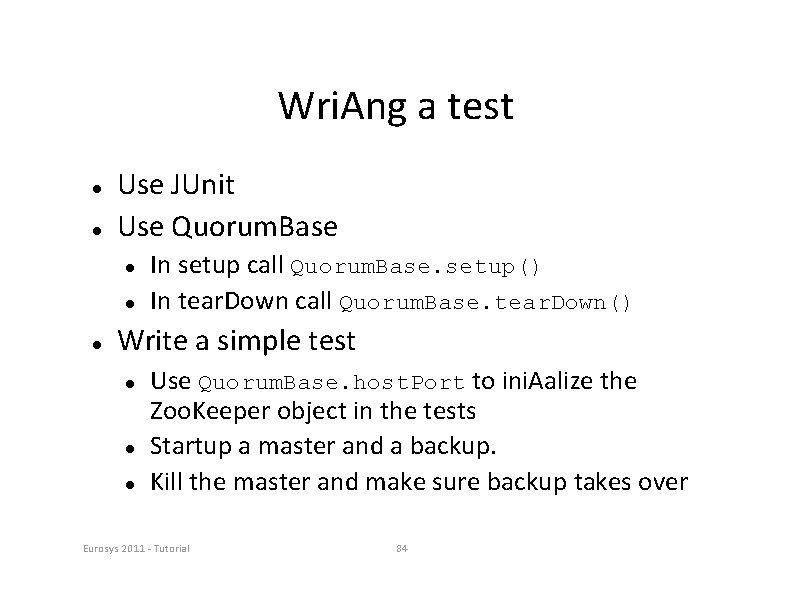 Wri. Ang a test Use JUnit Use Quorum. Base In setup call Quorum. Base.