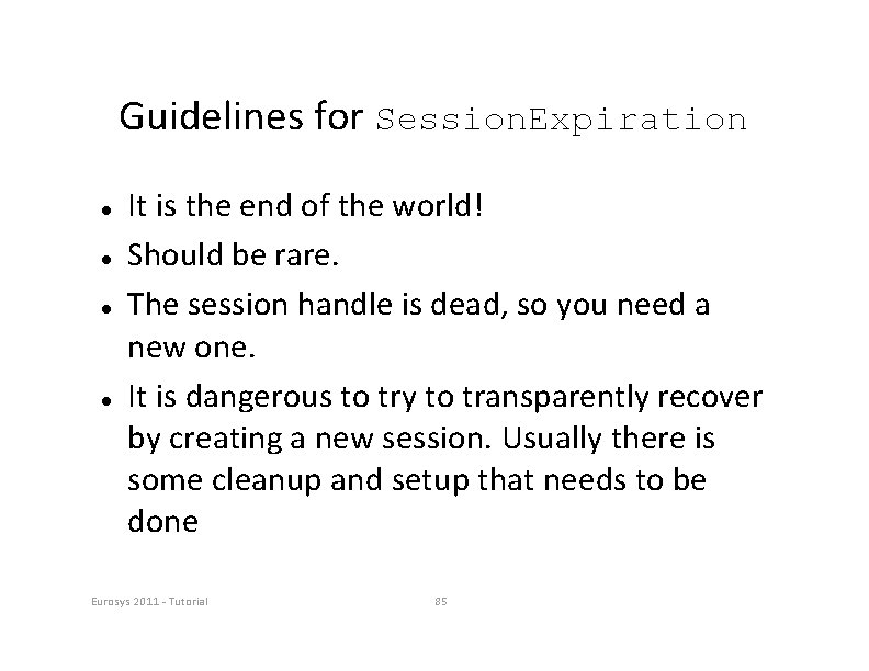 Guidelines for Session. Expiration It is the end of the world! Should be rare.