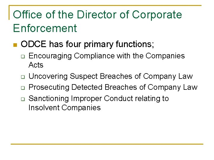 Office of the Director of Corporate Enforcement n ODCE has four primary functions; q