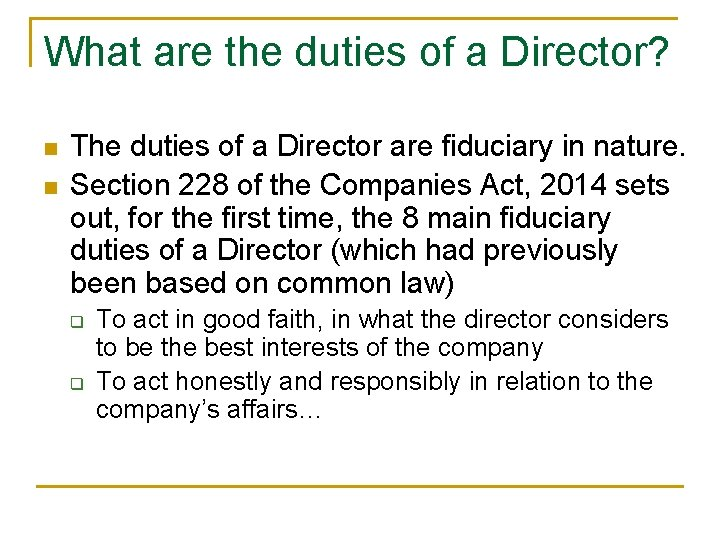What are the duties of a Director? n n The duties of a Director
